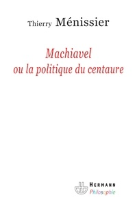 Machiavel ou la politique du centaure.pdf