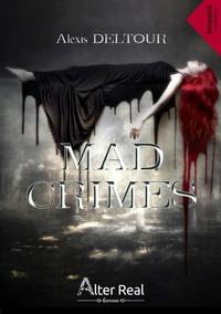 Alexis Deltour - Mad Crimes.