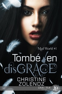 Christine Zolendz - Mad World Tome 1 : Tombé en disGRÂCE.