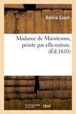 Amélie Suard - Madame de Maintenon, peinte par elle-même..