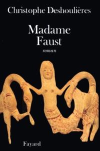 Christophe Deshoulières - Madame Faust.
