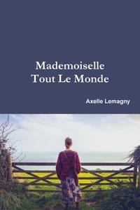 Axelle Lemagny - Mademoiselle tout le monde.