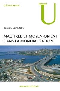 Bouziane Semmoud - Maghreb et Moyen-Orient dans la mondialisation.