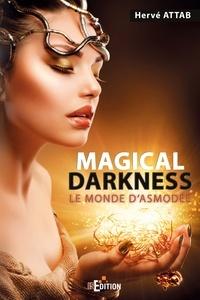 Hervé Attab - Magical Darkness - Le monde d'Asmodée.