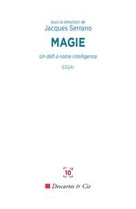 Jacques Serrano - Magie - Un défi à notre intelligence.