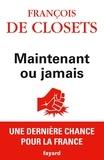 François de Closets - Maintenant ou jamais.