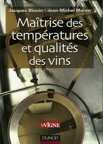 Jacques Blouin et Jean-Michel Maron - Maîtrise des températures et qualités des vins.
