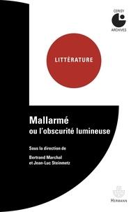 Jean-Luc Steinmetz - Mallarme ou l'obscurité lumineuse.