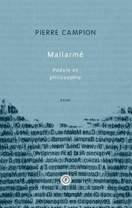Pierre Campion - Mallarmé, poésie et philosophie.