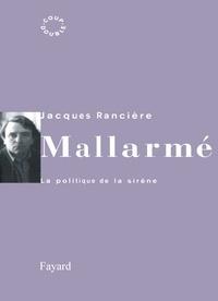 Jacques Rancière - Mallarmé - La politique de la sirène.