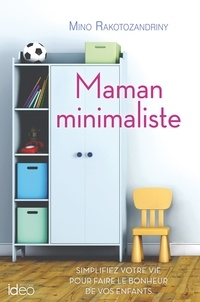 Mino Rakotozandrini - Maman minimaliste.