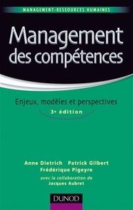 Anne Dietrich et Patrick Gilbert - Management des compétences - Enjeux, modèles et perspecives.