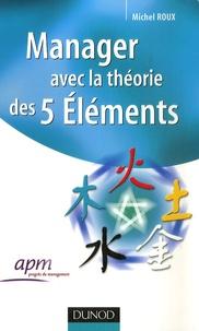 Michel Roux - Manager avec la théorie des 5 éléments.