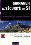 Matthieu Bennasar et Alain Champenois - Manager la sécurité du SI - Planifier, déployer, contrôler, améliorer.