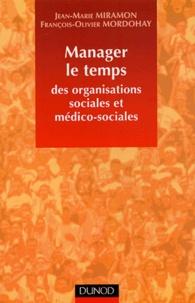 Jean-Marie Miramon et François-Olivier Mordohay - Manager le temps des organisations sociales et médico-sociales.