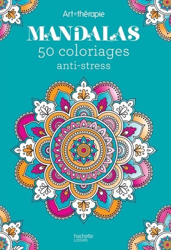 Hachette - Mandalas - 50 coloriages anti-stress.