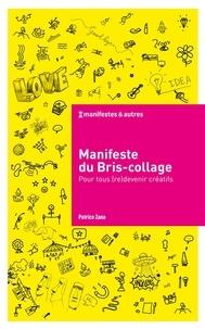 Patrice Zana - Manifeste du Bris-collage - Pour tous (re)devenir créatifs.