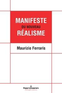 Maurizio Ferraris - Manifeste du nouveau réalisme.