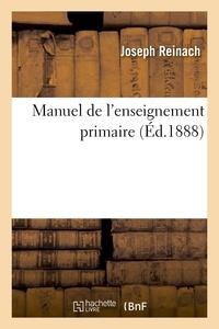 Charles Richet et Joseph Reinach - Manuel de l'enseignement primaire.
