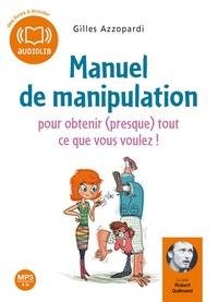 Gilles Azzopardi - Manuel de manipulation - Pour obtenir (presque) tout ce que vous voulez !, CD audio MP3.