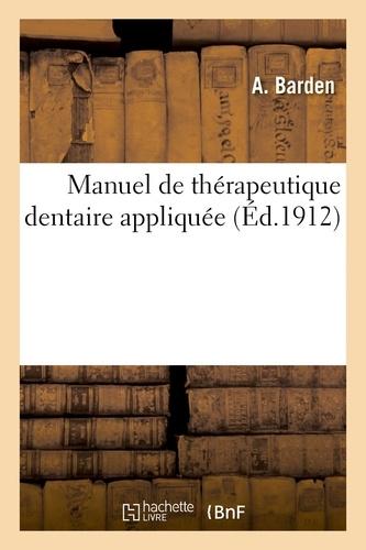 Hachette BNF - Manuel de thérapeutique dentaire appliquée.