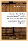 Despreaux - Manuel des héritiers, donataires et légataires en matière de droits de succession. 2e édition.