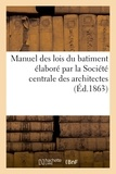 Dupin - Manuel des lois du batiment élaboré par la Société centrale des architectes.