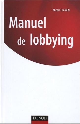 Michel Clamen - Manuel du lobbying.