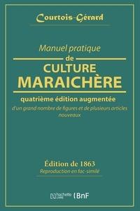 Courtois-Gérard - Manuel pratique de culture maraîchère.