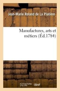 Jean-Marie Roland de La Platière - Manufactures, arts et métiers. Supplément.