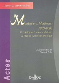 Elisabeth Zoller - Marbury v. Madison : 1803-2003 - Un dialogue franco-américain.