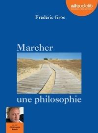 Frédéric Gros - Marcher, une philosophie. 1 CD audio MP3