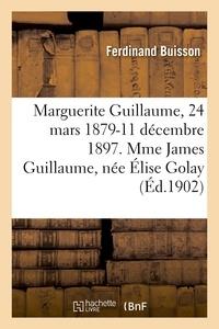 Ferdinand Buisson - Marguerite Guillaume, 24 mars 1879-11 décembre 1897. Mme James Guillaume, née Élise Golay.