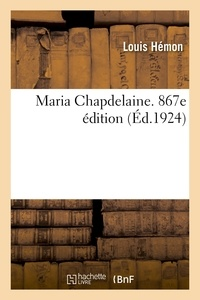 Louis Hémon - Maria chapdelaine. 867e edition.