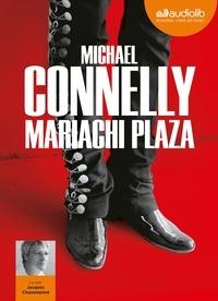 Michael Connelly - Mariachi Plaza. 2 CD audio MP3