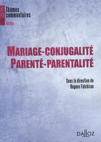 Hugues Fulchiron - Mariage-conjugalité, parenté-parentalité.