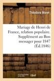 Théodore Muret - Mariage de Henri de France, relation populaire. Supplément au Bon messager pour 1847.