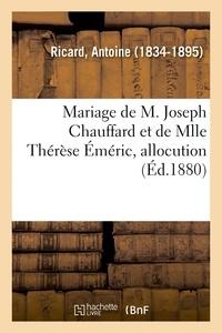 Antoine Ricard - Mariage de M. Joseph Chauffard et de Mlle Thérèse Éméric, allocution.