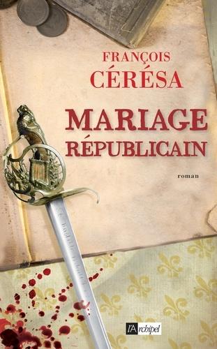 François Cérésa - Mariage républicain.