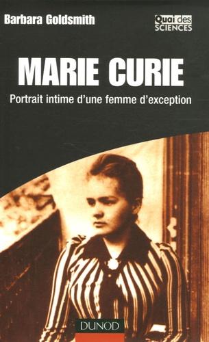 Barbara Goldsmith - Marie Curie - Portrait intime d'une femme d'exception.