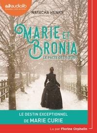 Natacha Henry - Marie et Bronia - Le pacte des soeurs. 1 CD audio MP3