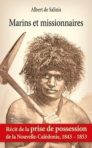 Salinis albert De - Marins et missionnaires - Récit de la prise de possession de Nouvelle-Calédonie - 1843 / 1853.
