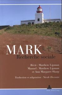 Matthew Lipman et Ann Margaret Sharp - Mark - Recherche sociale.