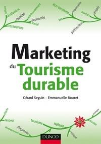 Gérard Seguin et Emmanuelle Rouzet - Marketing du Tourisme durable.