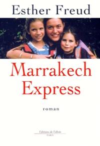 Esther Freud - Marrakech Express.