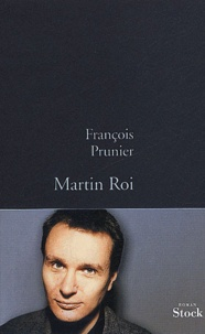 François Prunier - Martin Roi.