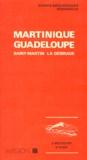 Haroun Tazieff et Denis Westercamp - MARTINIQUE GUADELOUPE. - Saint-Martin, La Désirade.