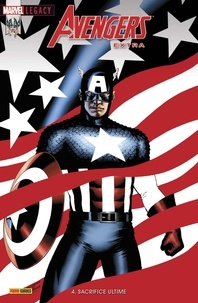 Greg Pak et Carlos Barberi - Marvel Legacy : Avengers Extra N° 4 : Sacrifice ultime.