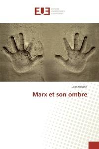 Jean Robelin - Marx et son ombre.