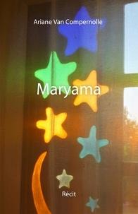 Ariane Van Compernolle - Maryama.